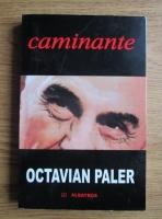 Octavian Paler - Caminante. Jurnal (si contrajurnal) mexican
