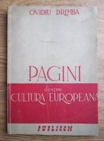 Ovidiu Drimba - Pagini despre cultura europeana (1945)