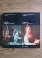 Anticariat: Philippe Aries, Georges Duby - Istoria vietii private (volumele 5 si 6)