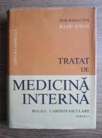 Anticariat: Radu Paun - Tratat de medicina interna. Bolile cardiovasculare (partea 1)