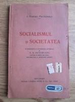 Ramsay Macdonald - Socialismul si societatea (editie veche)