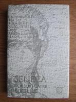Seneca - Scrisori catre Lucilius (Epistulae morales ad Lucilium) (volumul 1)