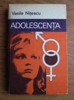 Anticariat: Vasile Nitescu - Adolescenta. Sexualitate intre normal si patologic