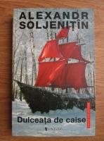 Aleksandr Soljenitin - Dulceata de caise