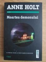Anticariat: Anne Holt - Moartea demonului