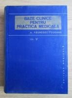 Anticariat: Aurel Paunescu Podeanu - Baze clinice pentru practica medicala (volumul 5)