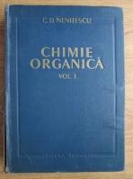 Anticariat: C.D. Nenitescu - Chimie organica (volumul 1)