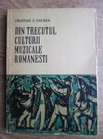 Anticariat: Cristian C. Ghenea - Din trecutul culturii muzicale romanesti