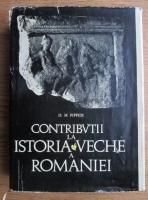 Anticariat: Dionisie Mihail Pippidi - Contributii la istoria veche a Romaniei