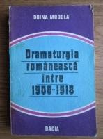 Doina Modola - Dramaturgia romaneasca intre 1900-1918. Acumulari, valori, perspective