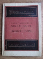 Anticariat: Emile Vandervelde - Socialismul si Agricultura (1922)