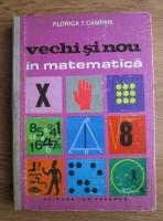 Florica T. Campan - Vechi si nou in matematica