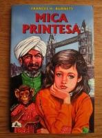 Anticariat: Frances H. Burnett - Mica printesa