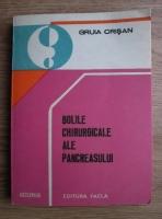 Anticariat: Gruia Crisan - Bolile chirurgicale ale pancreasului