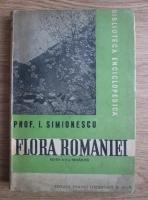 I. Simionescu - Flora Romaniei (1947)