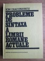 Anticariat: Ion Diaconescu - Probleme de sintaxa a limbii romane actuale. Constructie si analiza