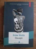 Anticariat: Irvine Welsh - Davaistii