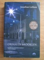 Anticariat: Jonathan Lethem - Orfani in Brooklyn