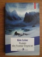 Kim Leine - Profetii din Fiordul Vesniciei