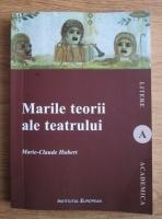 Marie-Claude Hubert - Marile teorii ale teatrului