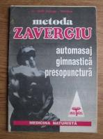 Mihail Zavergiu-Theodoru - Metoda Zavergiu. Automasaj, gimnastica, presopunctura