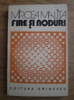 Anticariat: Mircea Malita - Fire si noduri