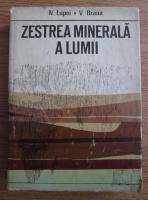 N. Lupei - Zestrea minerala a lumii