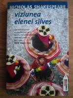 Anticariat: Nicholas Shakespeare - Viziunea Elenei Silves
