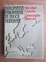 Nicolae Ciachir - Diplomatia europeana in epoca moderna