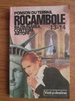 Anticariat: Ponson du Terrail - Rocambole. Volumul 13-14: Razbunarea contesei Artoff