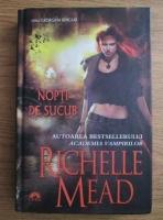 Richelle Mead - Nopti de sucub