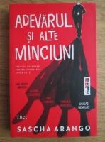 Anticariat: Sascha Arango - Adevarul si alte minciuni