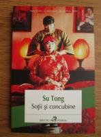 Anticariat: Su Tong - Sotii si concubine