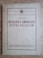 Anticariat: T. G. Masaryk - Idealurile umanitatii despre Bolsevism (1923)
