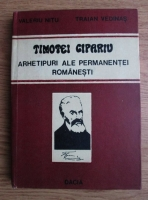 Anticariat: Valeriu Nitu - Timotei Cipariu. Arhetipuri ale permanentei romanesti