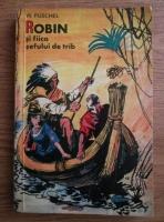 Anticariat: Walter Puschel - Robin si fiica sefului de trib