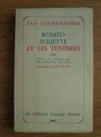 Anticariat: Jan Otchenachek - Romeo Juliette et les Tenebres