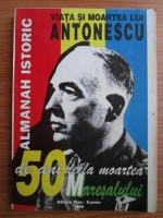 Anticariat: Almanah istoric. Viata si moartea lui Antonescu