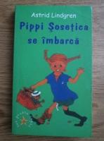 Anticariat: Astrid Lindgren - Pippi Sosetica se imbarca