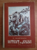 C. Ignatescu - Mitrut al Joldii (volumul 2, 1954)