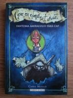 Anticariat: Chris Mould - Fantoma amiralului fara cap