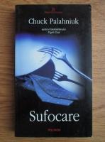 Anticariat: Chuck Palahniuk - Sufocare