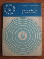 F. C. Platon - Pielea animala si utilizarile ei