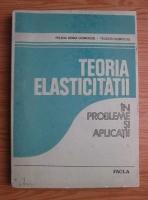 Anticariat: Felicia Doina Ciomocos - Teoria elasticitatii in probleme si aplicatii
