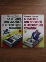 Florentin Popescu - O istorie anecdotica a literaturii romane (2 volume)