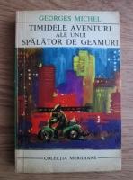 Anticariat: Georges Michel - Timidele aventuri ale unui spalator de geamuri