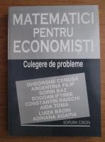 Anticariat: Gheorghe Cenusa - Matematici pentru economisti. Culegere de probleme