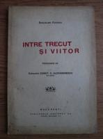 Anticariat: Guglielmo Ferrero - Intre trecut si viitor (1927)