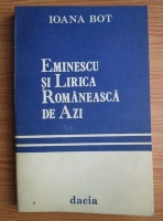 Ioana Bot - Eminescu si lirica romaneasca de azi. Citatul eminescian in poezia contemporana romaneasca