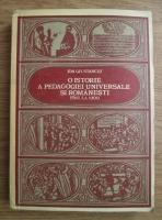 Anticariat: Ion Gh. Stanciu - O istorie a pedagogiei universale si romanesti pana la 1900